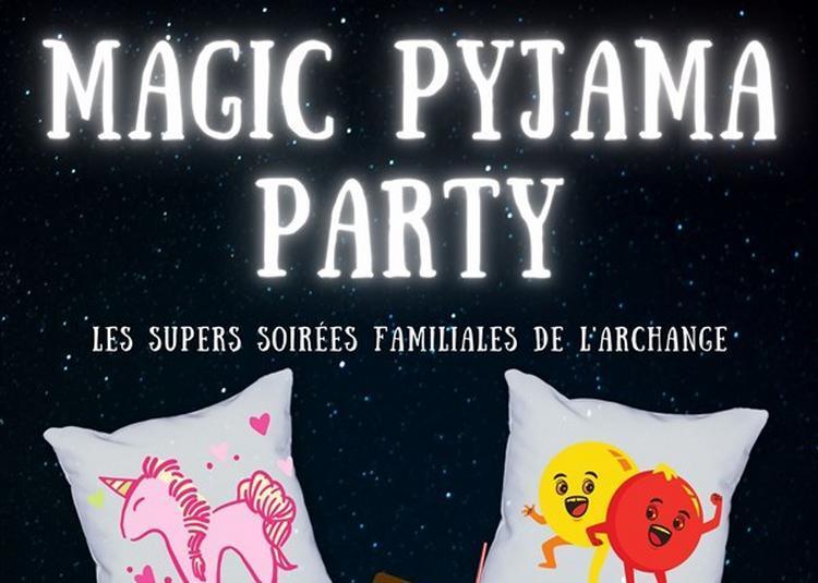Magic Pyjama Party à Marseille