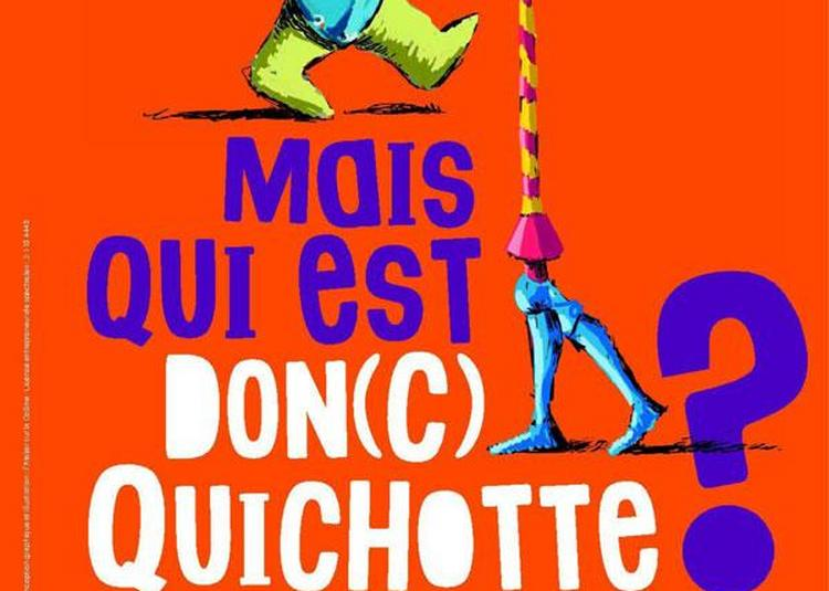 Mais qui est Don(c) Quichotte à Rouziers de Touraine