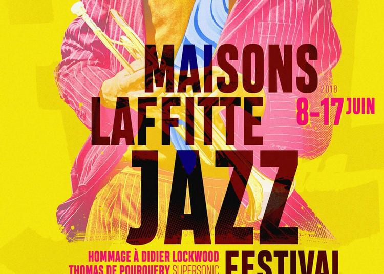 Maisons-Laffitte Jazz Festival 2018