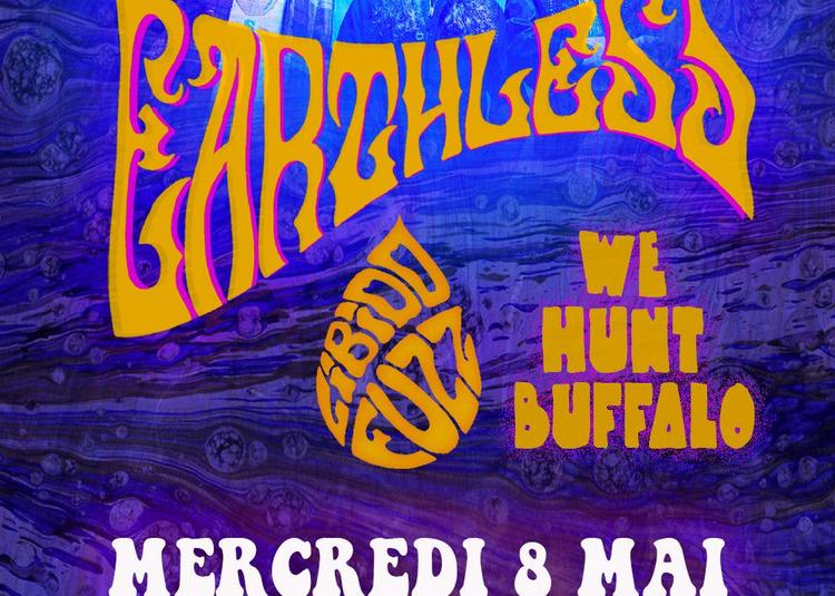 Make It Sabbathy #54 avec Earthless, We Hunt Buffalo et Libido Fuzz à Bordeaux