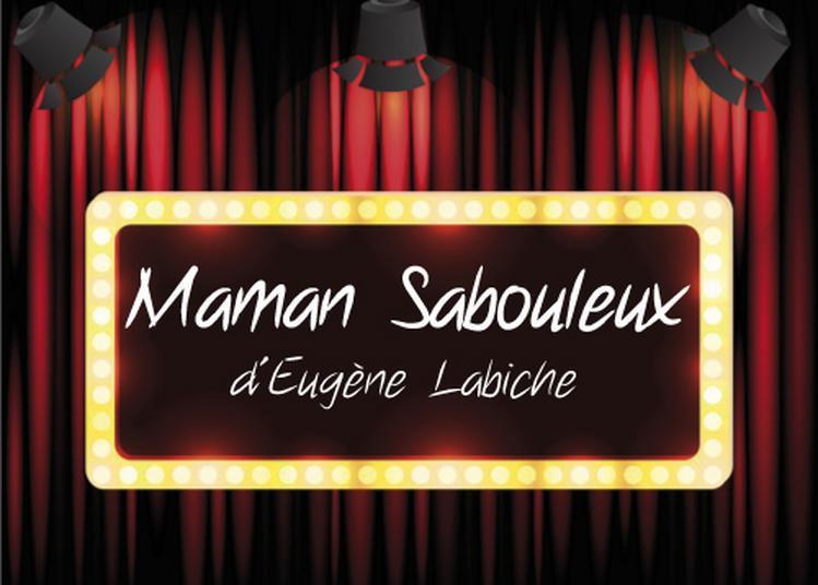 « Maman Sabouleux » d'Eugène Labiche par les Coulisses Gueugnonnaises