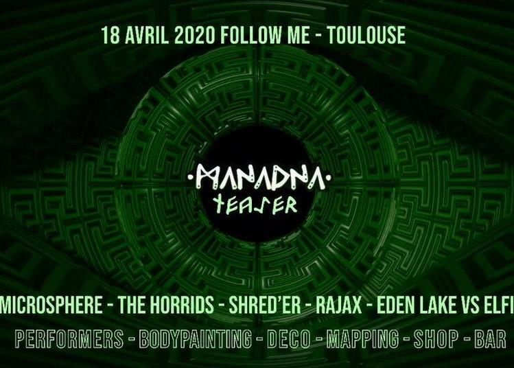 Manadna Festival Teaser Party w/ Microsphere, Shred'er & More à Toulouse