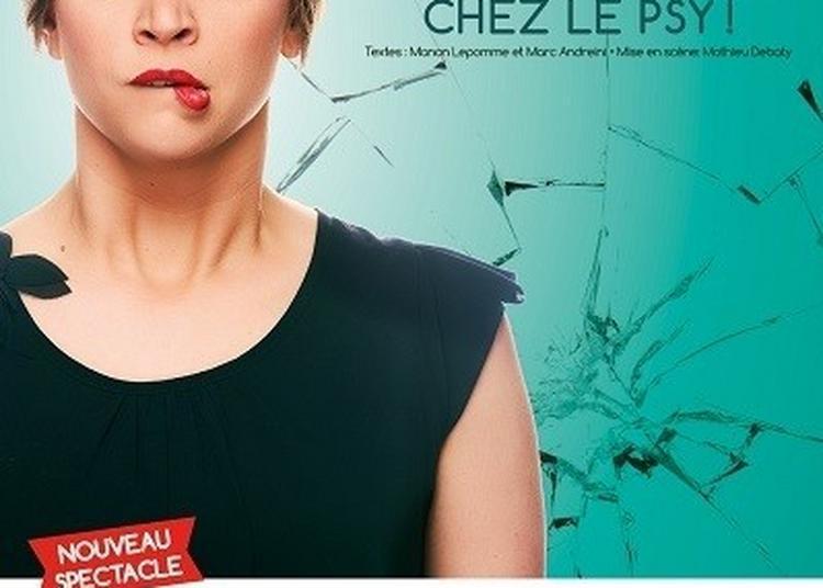 Manon Lepomme Dans Non Je N'irai Pas Chez Le Psy à Toulouse