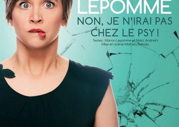 Manon Lepomme Dans Non Je N'Irai Pas Chez Le Psy ! à Six Fours les Plages