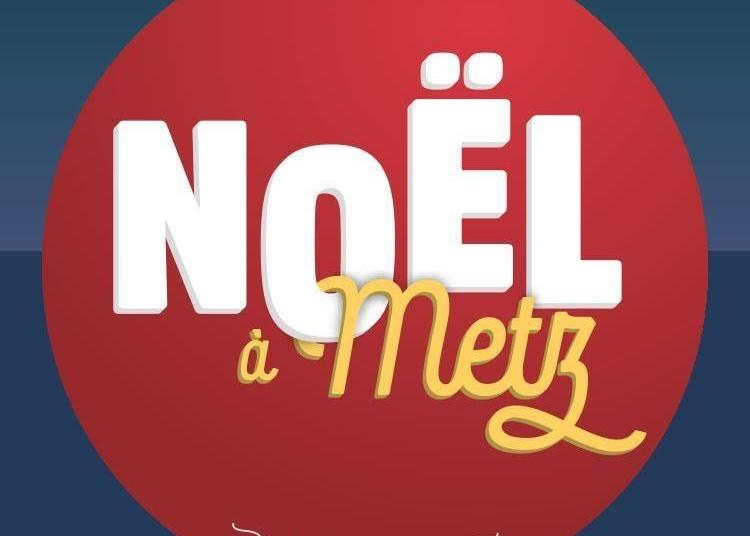 Marché de Noël de Metz 2019