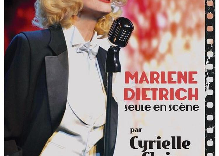 Marlene Dietrich Seule En Scène Par Cyrielle Clair à Paris 7ème