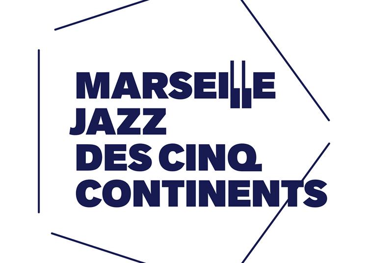 Marseille Jazz des cinq continents 2020