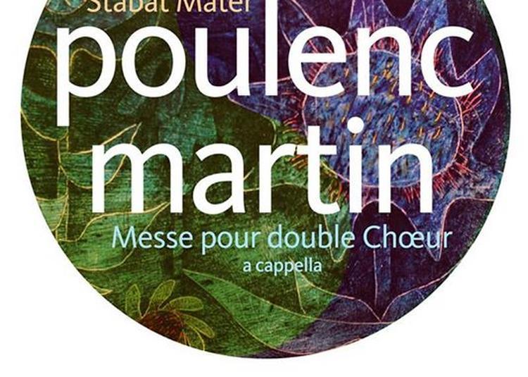 Martin/Poulenc : Messe à double choeur et Stabat Mater à Paris 8ème