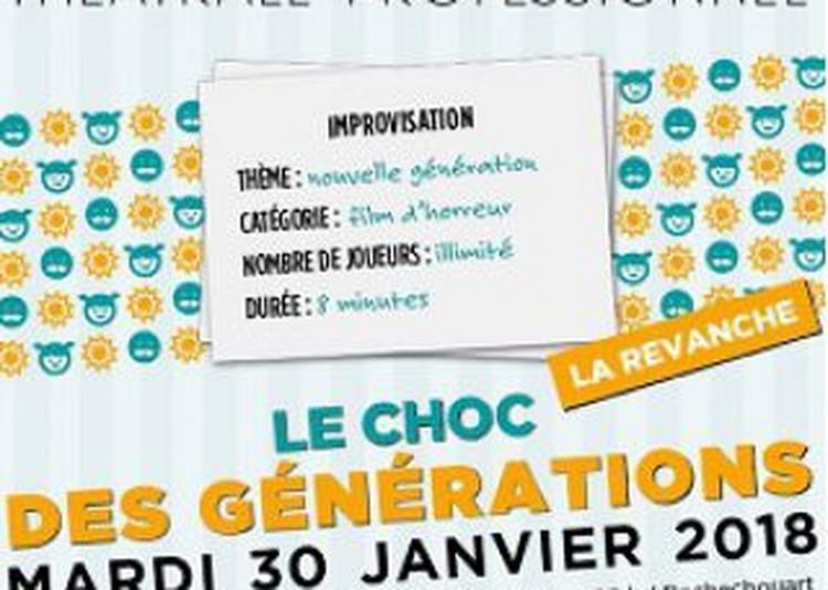 Match D'Impro Professionnel Le Choc Des Générations-La Revanche à Paris 18ème