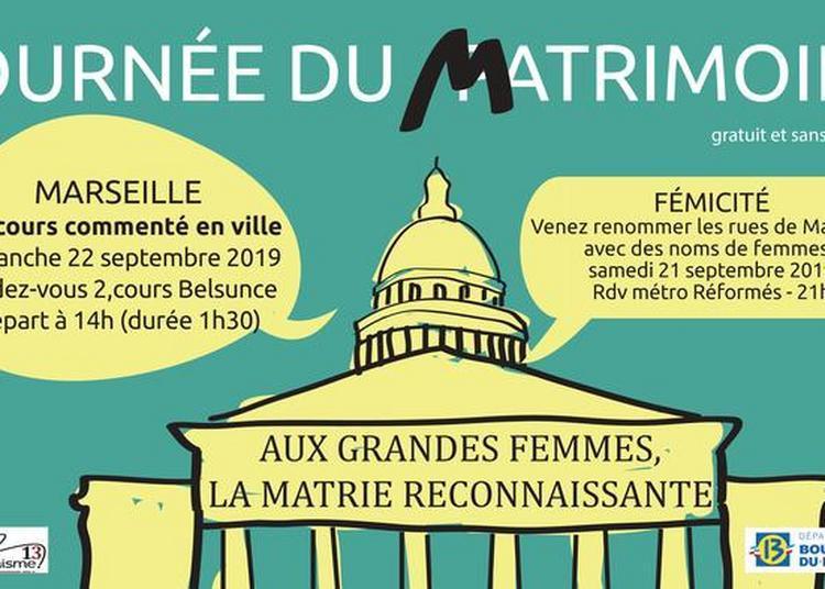 Matrimoine, Parcours Commenté à La Découverte De Femmes Formidables ! à Marseille