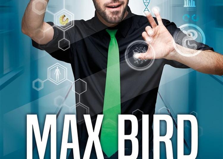 Max Bird Dans Sélections Naturelles à Paris 18ème