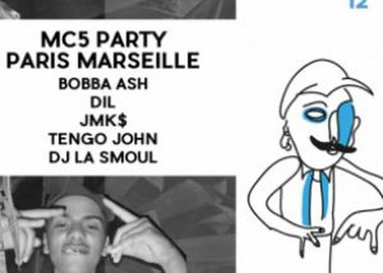 Mc5 Party / Bobba A$h + Jmk$ + Dil + Tengo John + Dj Lasmoul à Paris 11ème