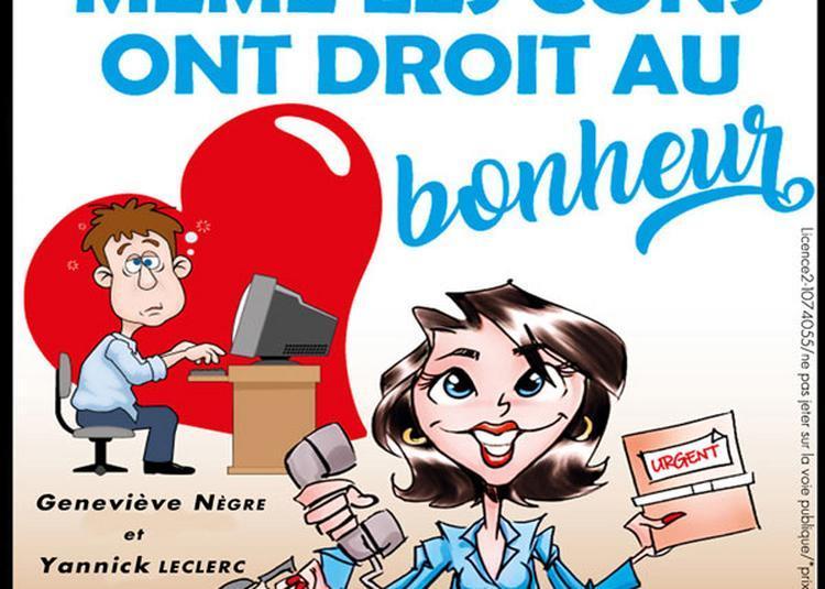Meme Les Cons Ont Droit Au Bonheur à Avignon