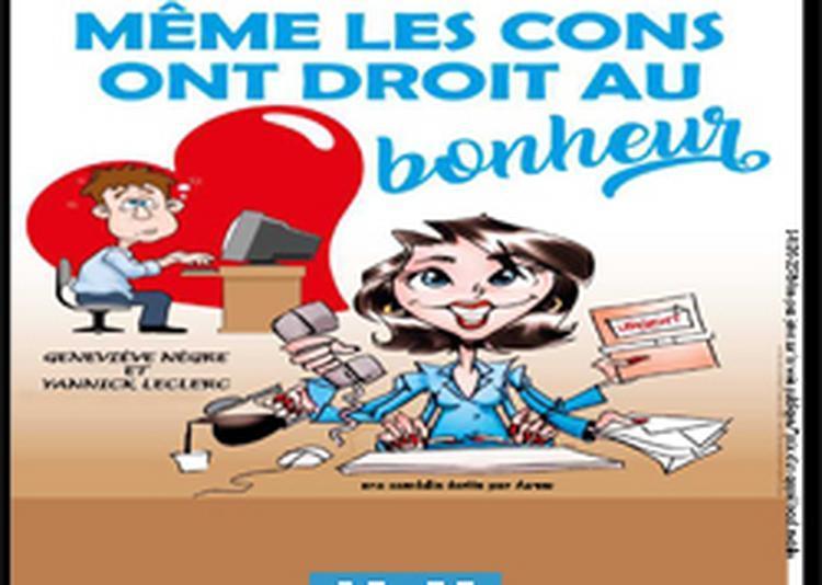 Même les Cons ont droit au Bonheur, comédie incontournable au Off d'Avignon 2021!