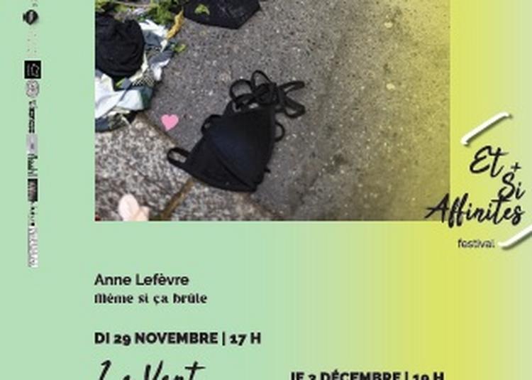 Même Si Ça Brûle De Et Avec Anne Lefèvre | Atp De L'aude à Toulouse