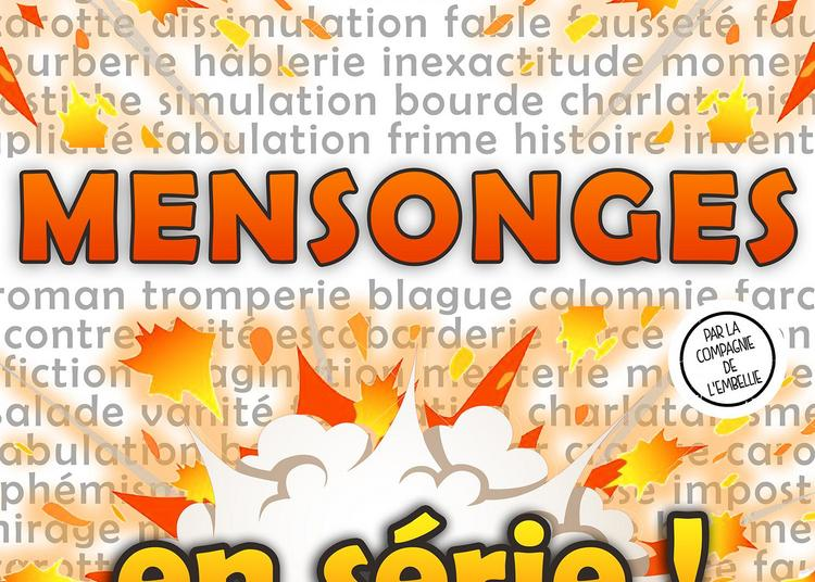 Mensonges en série de et par la Cie de l'Embellie à Verdun sur Garonne