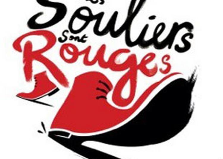 Mes Souliers Sont Rouges à Caen