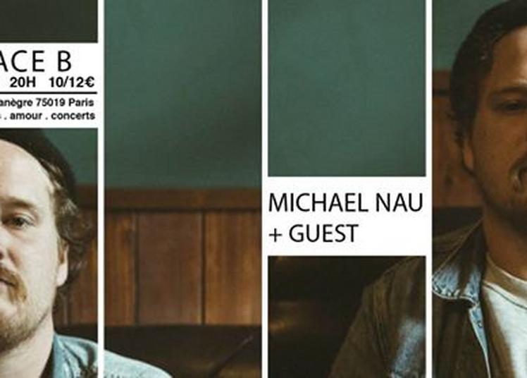 Michael Nau + guest à Paris 19ème