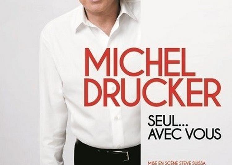 MICHEL DRUCKER - SEUL... AVEC VOUS à Le Blanc Mesnil