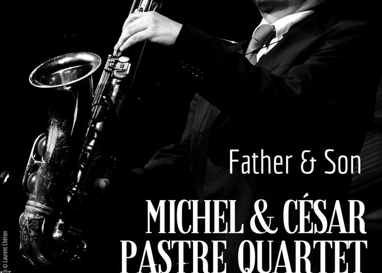Michel & César Pastre Quartet à Paris 14ème