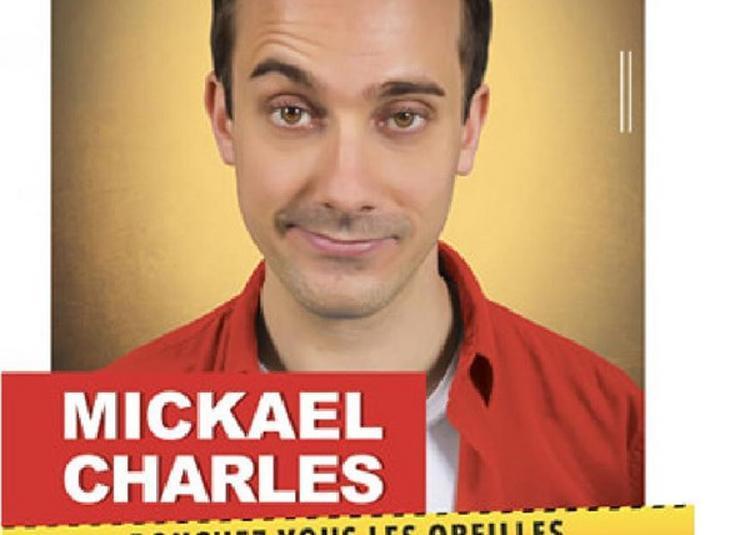 Mickaël Charles Dans Bouchez-Vous Les Oreilles, âmes Sensibles S'Abstenir à Lyon