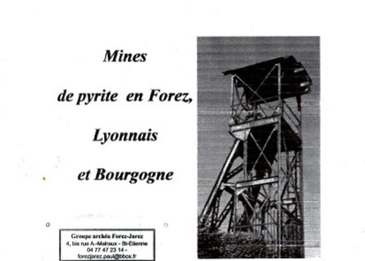 Mines de pyrite en Forez, Lyonnais et Bourgogne à Saint Etienne