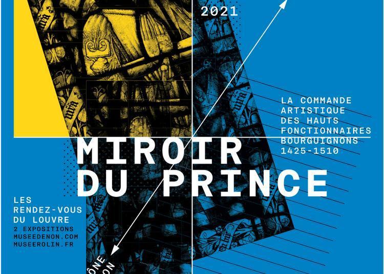 Miroir du Prince, la commande artistique des hauts fonctionnaires bourguignons (1425-1510) à Chalon sur Saone