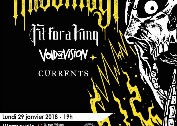 Miss May I, Fit For A King, Void Of Vision, Currents à Decines Charpieu