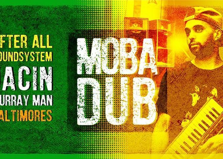 Mobadub #3: JACIN feat Murray Man + After All feat Baltimores à Bagnols sur Ceze