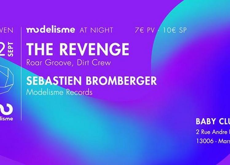 Modelisme at night: The Revenge + Sebastien Bromberger à Marseille