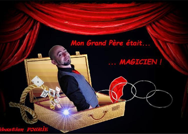 Mon Grand Pere Etait Magicien à Marseille