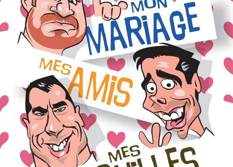 Mon mariage, mes amis, mes embrouilles ! à Avignon