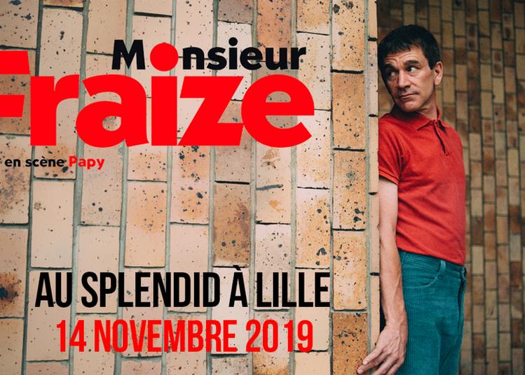 Monsieur Fraize à Lille
