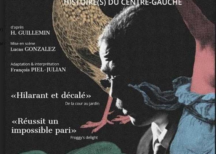 Monsieur Henri Ou De Judas à Manuel Valls, Histoire(s) Du Centre-Gauche à Avignon