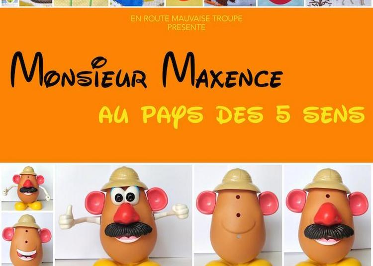 Monsieur Maxence Au Pays Des 5 Sens, Spectacle Pour Tout Petits à Lyon