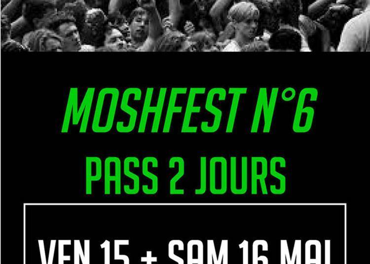 Moshfest N6 Pass 2 Jours à Saint Jean de Vedas