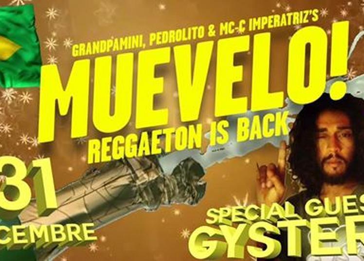 Muevelo  Special Nouvel An  Invite Gystere + Ludo San + Grandpamini + Mc C-imperatriz à Paris 11ème