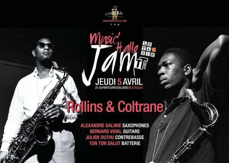 Music'Halle Jam / Rollins & Coltrane - Part. Libre à Toulouse