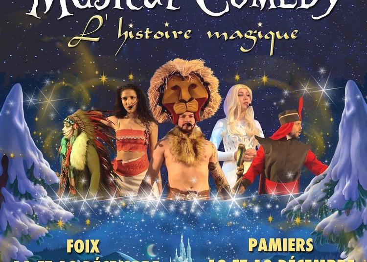 Musical Comedy - L'histoire magique - Pamiers (09)