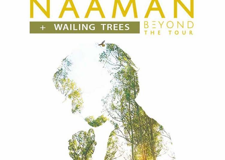 Naâman et Wailing Trees à Caluire et Cuire