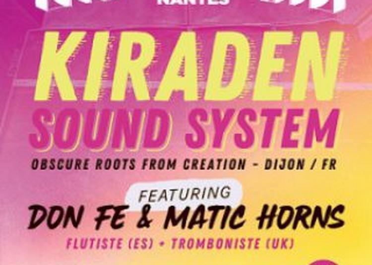 Nantes Dub Club #27 : Kiraden Sound System (fr) Feat Matic Horns