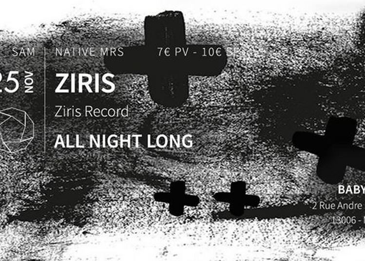 Native Mrs: ZIRIS (Ziris Records), All Night Long à Marseille