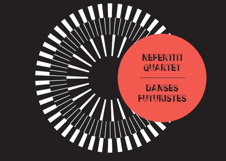 Nefertiti Quartet à Paris 11ème