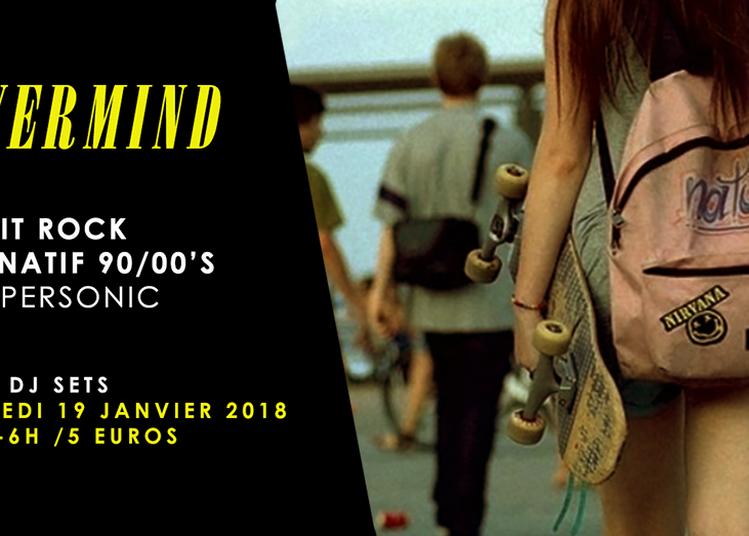 Nevermind // Nuit Rock 90/00'S à Paris 12ème