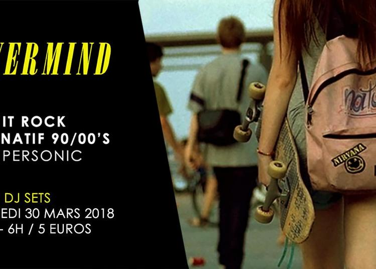 Nevermind / Nuit Rock 90, 00'S à Paris 12ème