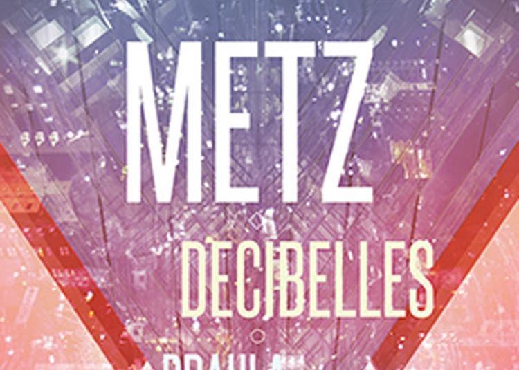 New Noise : Metz + Decibelles à Paris 19ème