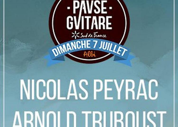 Nicolas Peyrac + Arnold Turboust à Albi