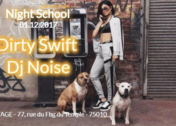 Night School W/Dirty Swift & Dj Noise à Paris 10ème
