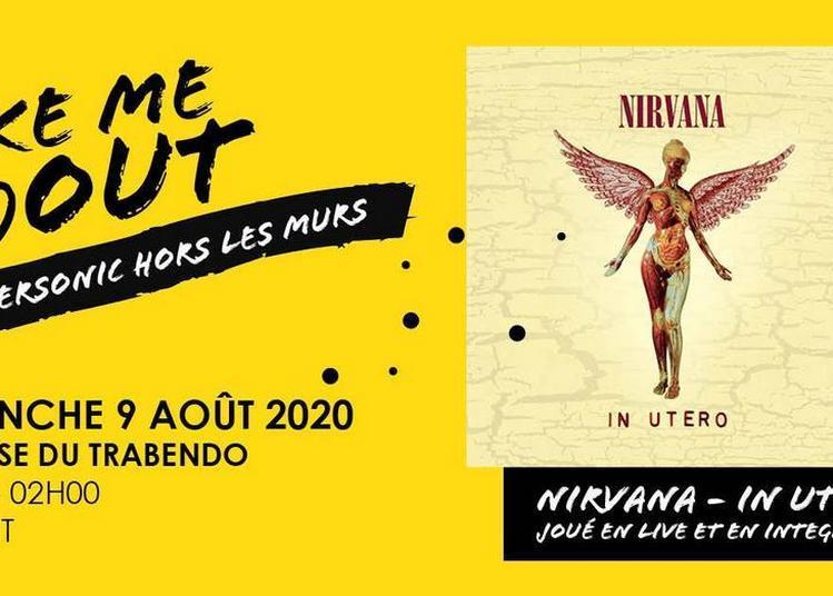 Nirvana In Utero Joué En Live / Take Me (A)Out à Paris 19ème