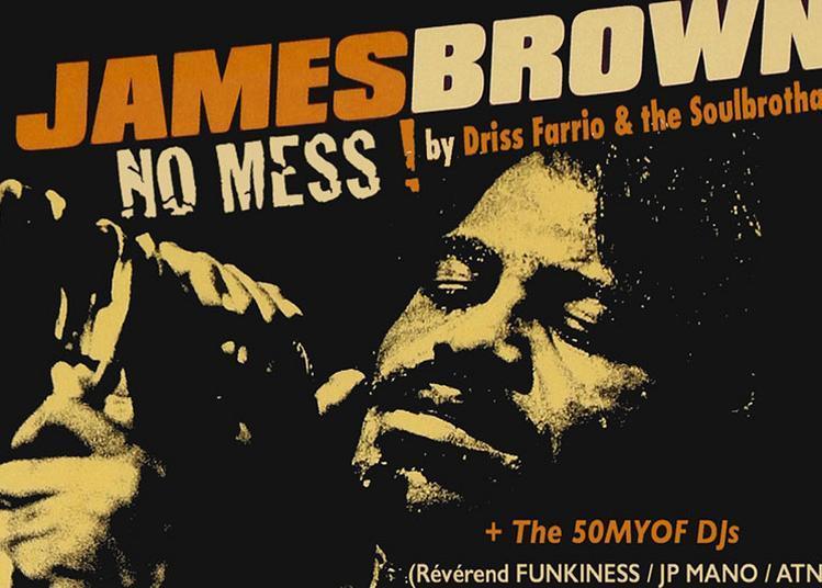 No Mess ! The James Brown Tribute à Paris 10ème